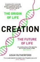 Creation: The Story of Life on Earth and How We Are About to Start it Again