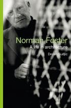 Norman Foster: A Life in Architecture; The Authorised Biography