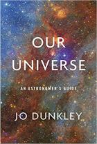 Our Universe: An Astronomer's Guide
