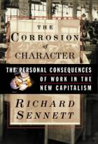 The Corrosion of Character: Personal Consequences Of Work In The New Capitalism