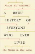 A Brief History of Everyone Who Ever Lived: The Story of our Genes