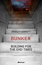 Bunker: Prepping for the Collapse of Civilisation
