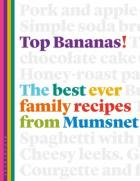 Top Bananas: The best ever family recipes from Mumsnet