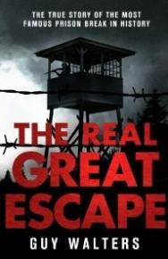 The Real Great Escape  by Guy Walters