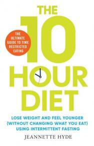 The 10 Hour Diet by Jeannette Hyde
