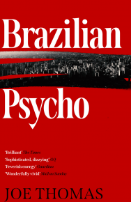 Brazilian Psycho by Joe Thomas
