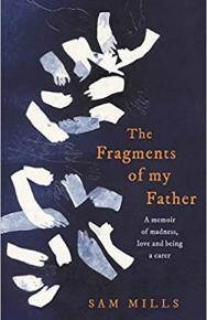The Fragments of My Father by Sam Mills