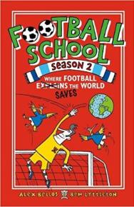 Football School Season 2: Where Football Explains the World by Alex Bellos