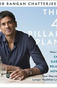 The Four Pillar Plan: How to Relax, Eat, Move and Sleep Your Way to a Longer, Healthier Life by Dr Rangan Chatterjee