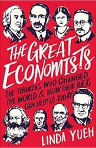 The Great Economists: How Their Ideas Can Help Us Today by Dr. Linda Yueh