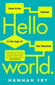 Hello World by Dr Hannah Fry