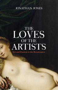 Loves of The Artists  by Jonathan  Jones