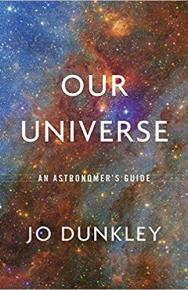 Our Universe: An Astronomer's Guide by Jo Dunkley