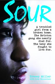 Sour: My Story  by Tracey Miller/ Lucy Bannerman