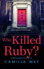 Who Killed Ruby? by Camilla Way