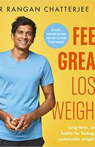 Feel Great, Lose Weight by Dr Rangan Chatterjee