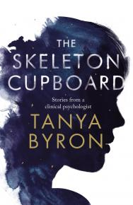 The Skeleton Cupboard by Tanya Byron