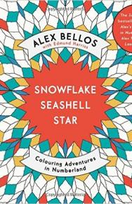 Snowflake, Seashell, Star: A Colouring Adventure in Numberland by Alex Bellos
