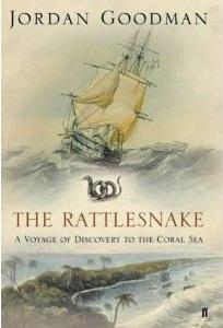 The Rattlesnake: A Voyage of Discovery to the Coral Sea  by Jordan  Goodman