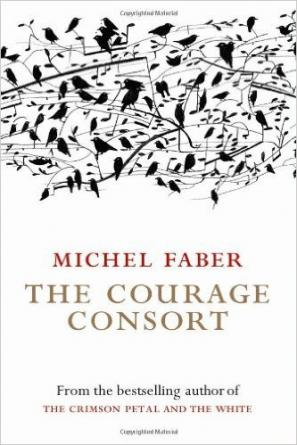 The Courage Consort by Michel  Faber