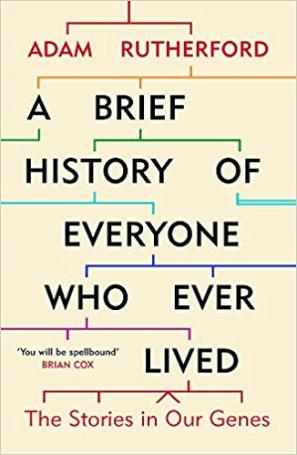 A Brief History of Everyone Who Ever Lived: The Story of our Genes  by Adam  Rutherford