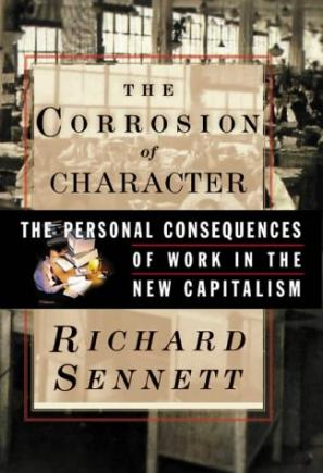 richard sennett flexibility On the basis of culturally historical reconstructions, richard sennett outlines in the craftsman an alternative idea to the flexibility of new capitalism, which he criticized in his former writings.