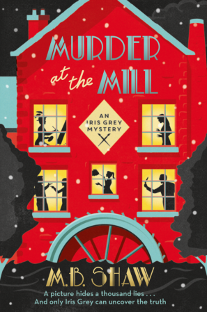 Murder at the Mill by M. B.  Shaw