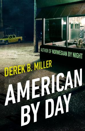 American by Day by Derek B. Miller