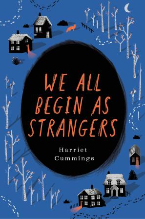 We All Begin As Strangers by Harriet Cummings