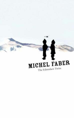 The Fahrenheit Twins by Michel  Faber