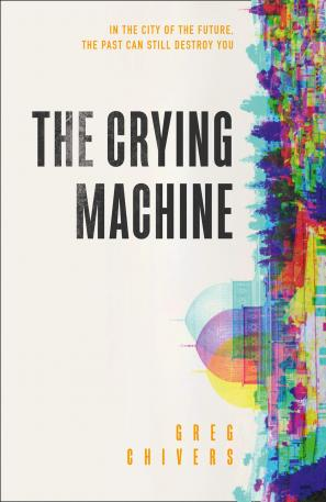 The Crying Machine by Greg Chivers